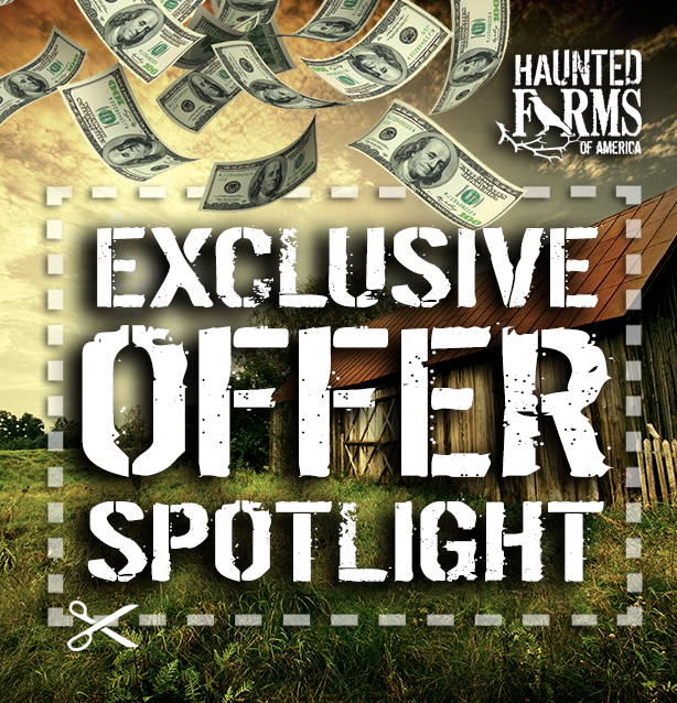 exclusive offer for Haunted Farms